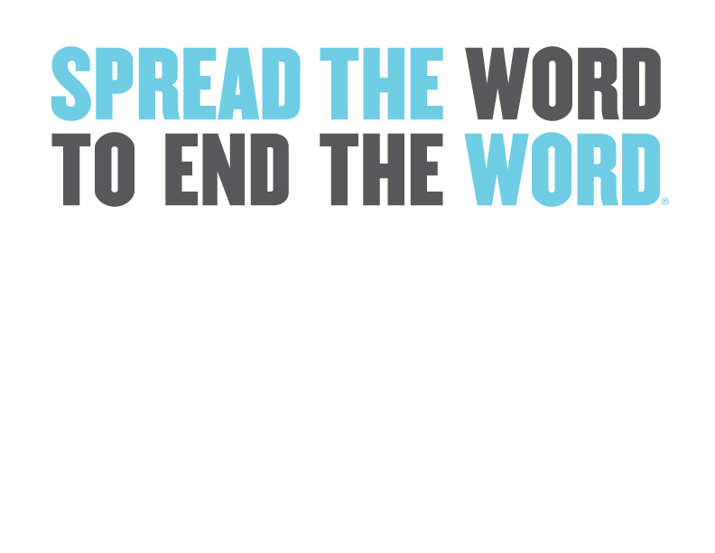 R Word Spread The Word To End The Word